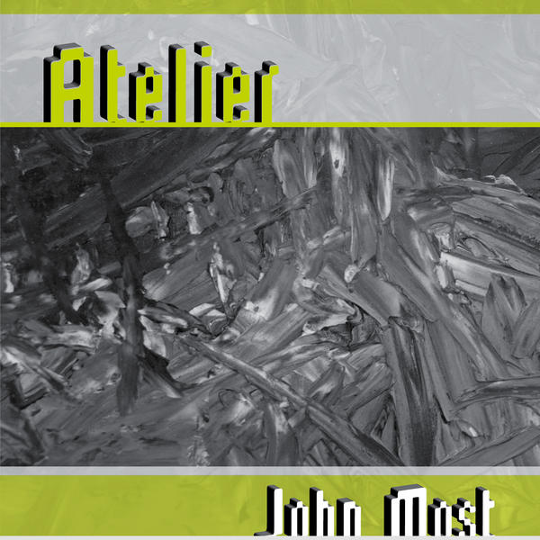 poems > sounds > albums > Atelier by John Most